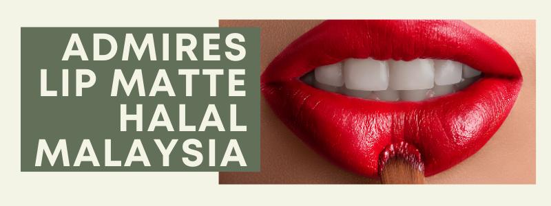 Admires Lip Matte Halal Malaysia