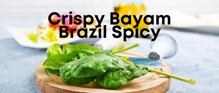 Crispy Bayam Brazil Spicy Wanz Bites PeDAS