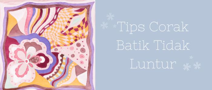 Tips Corak Batik Tidak Luntur dari Zieyra Design Usahawan PeDAS