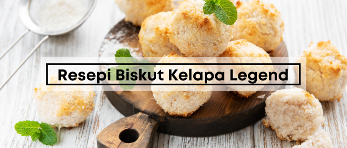 Resepi Biskut Kelapa Legend Rasso Tanjong PeDAS