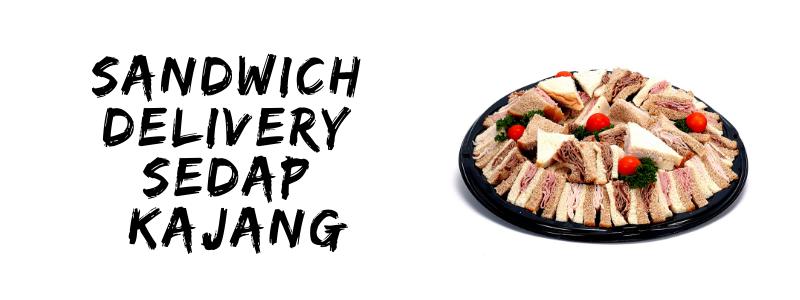 Sandwich Delivery Sedap Kajang